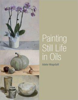Painting Still Life in Oils