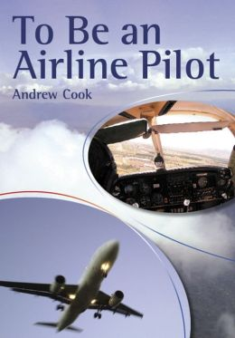 To Be An Airline Pilot