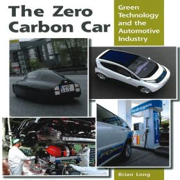 The Zero Carbon Car: Green Technology and the Automotive Industry