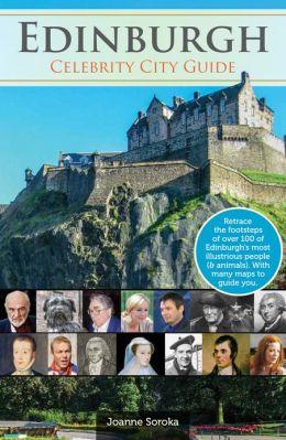 Edinburgh: Celebrity City Guide