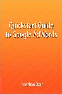 Quickstart Guide To Google Adwords