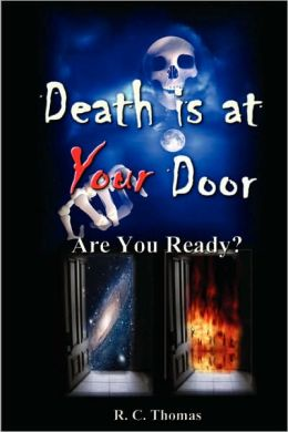 DEATH IS at YOUR DOOR Are You Ready?
