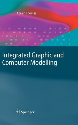 Integrated Graphic and Computer Modelling