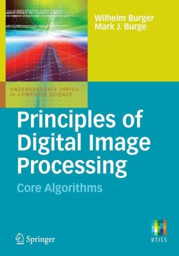 Principles of Digital Image Processing: Core Algorithms
