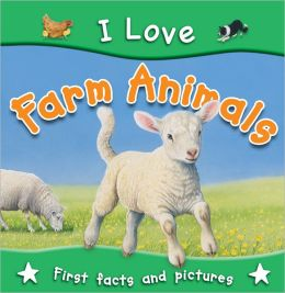 I Love Farm Animals