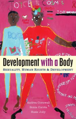 Development with a Body: Sexuality, Human Rights and Development
