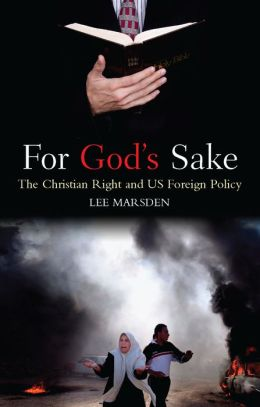 For God's Sake: The Christian Right and US Foreign Policy