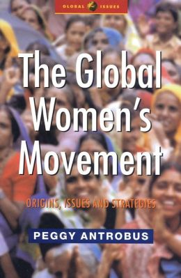 The Global Women's Movement: Origins, Issues and Strategies