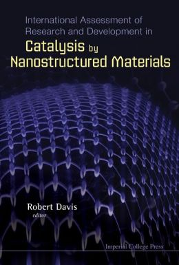 International Assessment of Research and Development in Catalysis by Nanostructured Materials