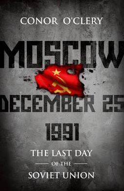Moscow, December 25th, 1991: The Last Day of the Soviet Union