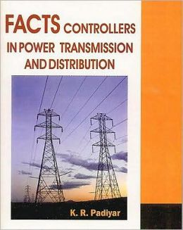 FACTS: Controllers in Power Transmission and Distribution