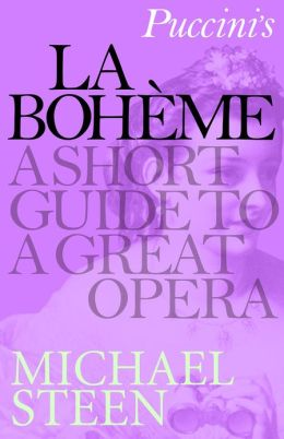 Puccini's La Bohème: A Short Guide to a Great Opera