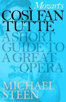 Mozart's Così Fan Tutte: A Short Guide to a Great Opera