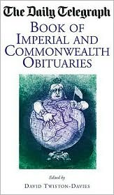 The Daily Telegraph Book of Imperial And Commonwealth Obituaries