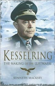 Kesselring: The Making of the Luftwaffe