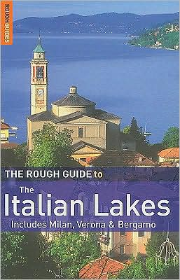 Rough Guide Italian Lakes: Includes Milan, Verona and Bergamo