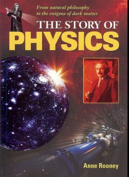 Story of Physics: From Natural Philosophy to the Enigma of Dark Matter