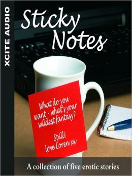 Sticky Notes: A Collection of Five Erotic Stories