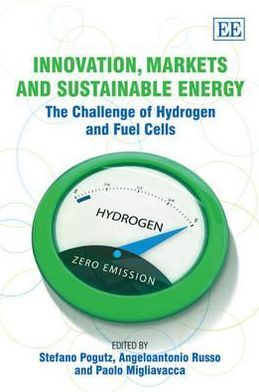 Innovation, Markets and Sustainable Energy: The Challenge of Hydrogen and Fuel Cells