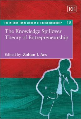The Knowledge Spillover Theory of Entrepreneurship