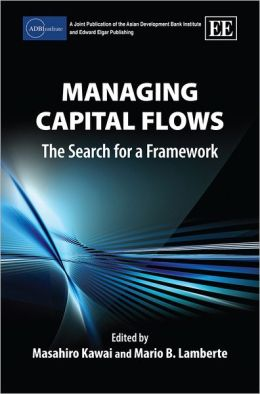 Managing Capital Flows: The Search for a Framework