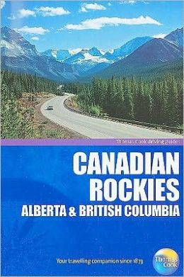 Drive Around Canadian Rockies, 3rd: Your guide to great drives. Top 25 Tours.