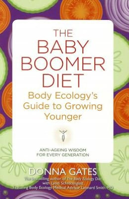 Baby Boomer Diet: Body Ecology's Guide to Growing Younger