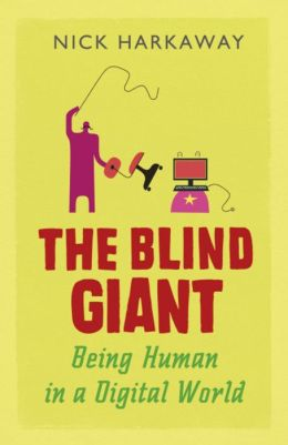 Blind Giant: Being Human in a Digital World
