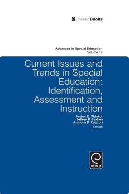 Current Issues and Trends in Special Education: Identification, Assessment and Instruction