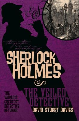 The Further Adventures of Sherlock Holmes: The Veiled Detective