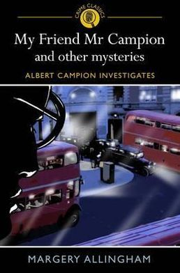 My Friend MR Campion & Other Mysteries