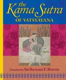 The Kama Sutra of Vatsyayana.