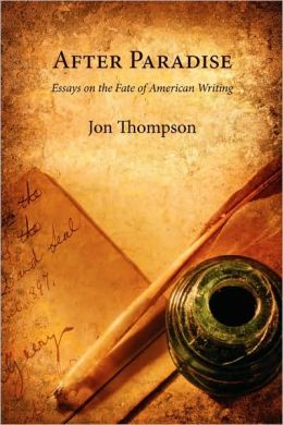 After Paradise - Essays On The Fate Of American Writing