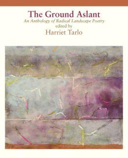 The Ground Aslant - Radical Landscape Poetry