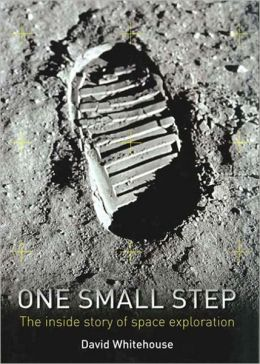 One Small Step: The Inside Story of Space Exploration