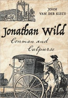 Jonathan Wild: London's First Organised Crime Lord