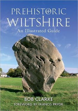 Prehistoric and Roman Wiltshire an Archaeological Guide