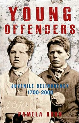 YOUNG OFFENDERS: Juvenile Delinquency from 1700 to 2000