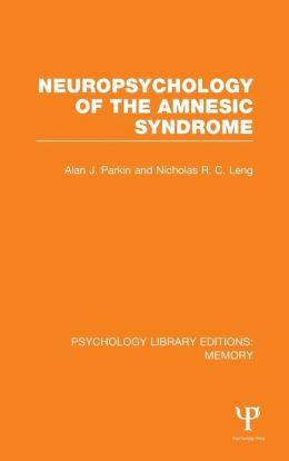 Neuropsychology of the Amnesic Syndrome (PLE: Memory)