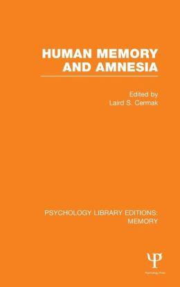Human Memory and Amnesia (PLE: Memory)