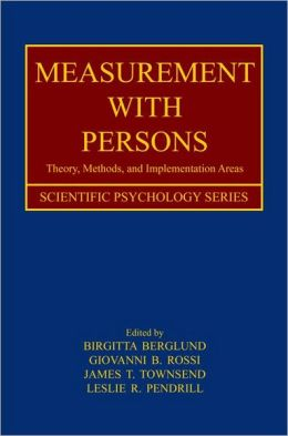 Measurement With Persons: Theory, Methods, and Implementation Areas
