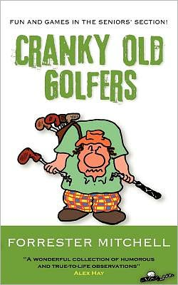 Cranky Old Golfers. Forrester Mitchell