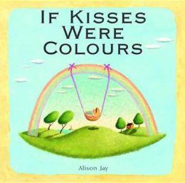 If Kisses Were Colours