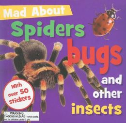 Mad about Insects Spiders and Creepy Crawlies