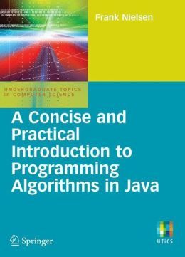 A Concise and Practical Introduction to Programming Algorithms in Java
