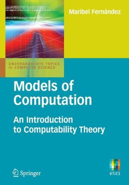Models of Computation: An Introduction to Computability Theory