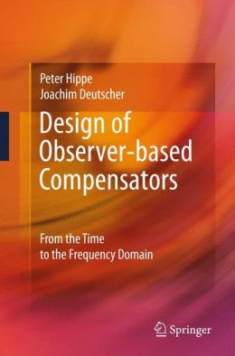 Design of Observer-based Compensators: From the Time to the Frequency Domain
