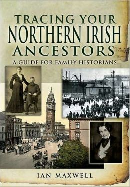 Tracing Your Northern Irish Ancestors: A Guide for Family Historians