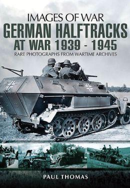 German Halftracks At War 1939-1945