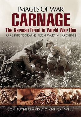 Carnage: The German Front in World War One